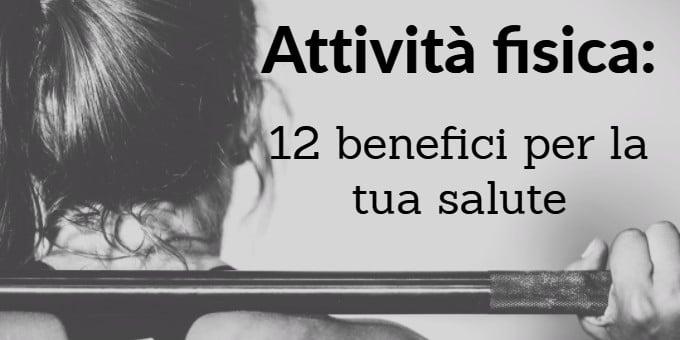 Attività fisica: 12 benefici per la tua salute