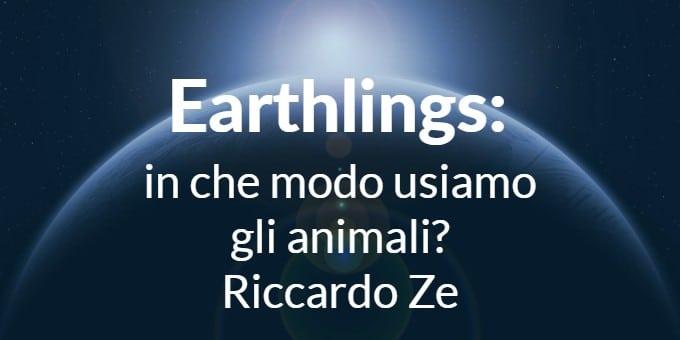 Earthlings: in che modo usiamo gli animali? (parte 1) – Riccardo Ze
