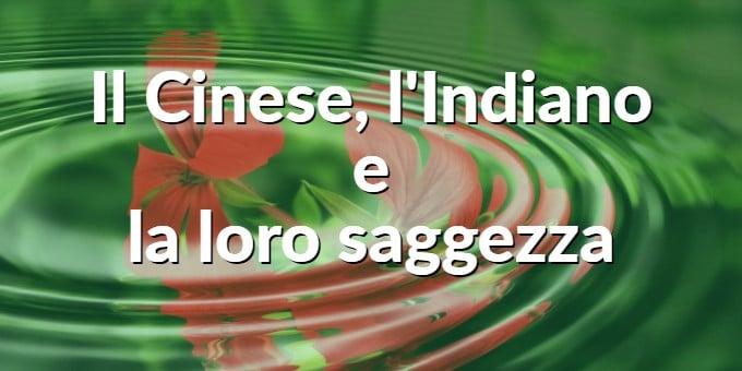 Il Cinese, l'Indiano e la loro saggezza