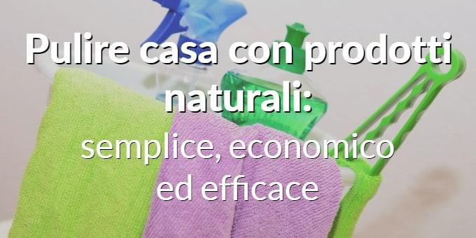 pulizia casa con prodotti naturali