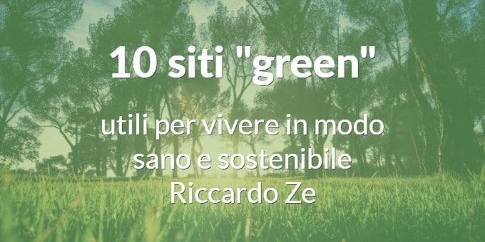 """10 siti """"green"""" utili per vivere in modo sano e sostenibile – Riccardo Ze"""