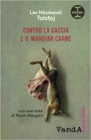 Contro la caccia e il mangiar carne - Lev Tolstoj