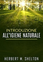 ebook Introduzione all'igiene naturale di Herbert M. Shelton