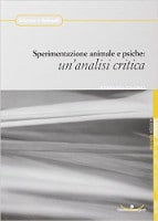 Sperimentazione animale e psiche un'analisi critica - Stefano Cagno