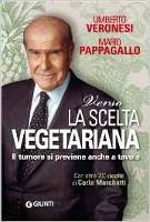 Verso la scelta vegetariana Umberto Veronesi Il tumore si previene anche a tavola