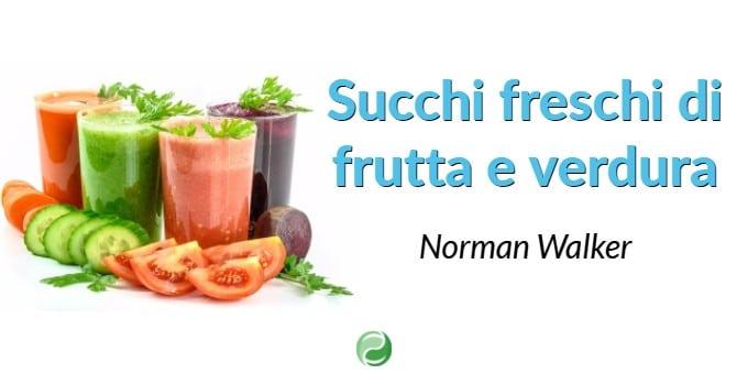 succhi freschi di frutta e verdura - Norman Walker